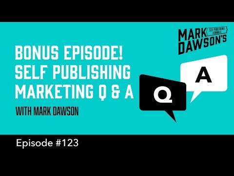 SPF Podcast 123: Marketing Q & A - with Mark Dawson