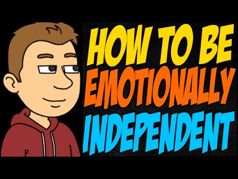 How to Be Emotionally Independent