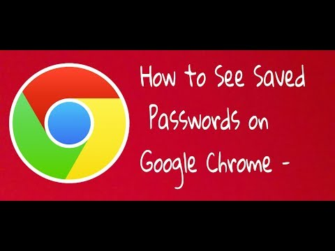 How to See Saved Passwords on Google Chrome - 2017/2018 (Hindi)