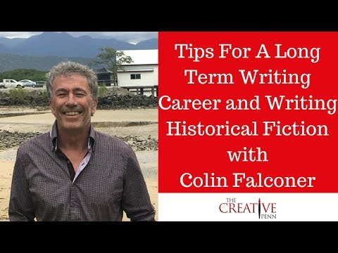 Tips For A Long Term Writing Career And Writing Historical Fiction With Colin Falconer