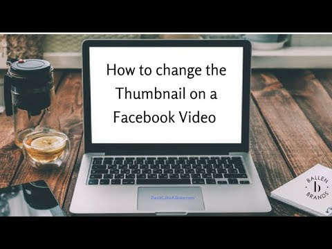How to Change the Thumbnail Image on a Facebook Personal Page Video [1:21] Tutorial