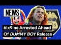 Tekashi 6ix9ine Announces New 'DUMMY BOY' Tracklist Hours Before Arrest   Genius News