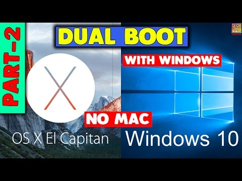 How to dual boot Windows 10 and OS X El Capitan on PC | With Windows, Without Mac Part 2