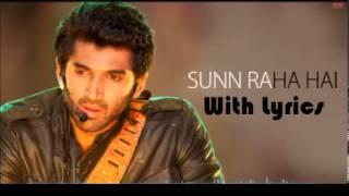 Sunn Raha Hai Lyrics - Aashiqui 2 - Aditya Roy Kapoor   Ankit Tiwari (FULL SONG)