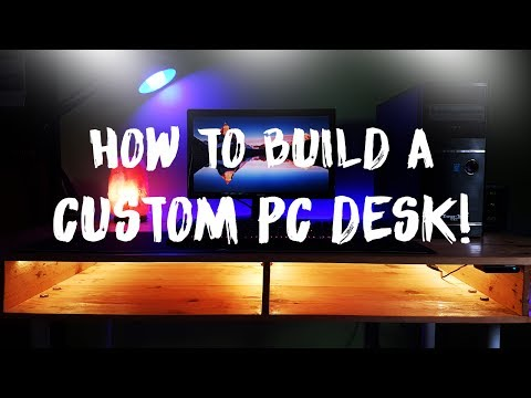 How to Build a Custom PC Desk -  Building a Custom PC Desk!
