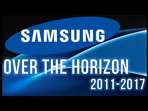 Over The Horizon 2011-2017!!! Galaxy S2 to Galaxy S8!!!