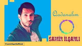 Samir İlqarli-QADANALIM -(Official Audio)