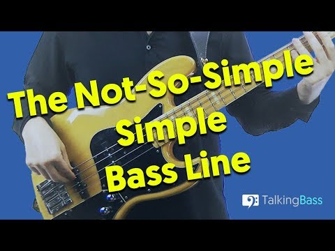 The Not-So-Simple Simple Bass Line!