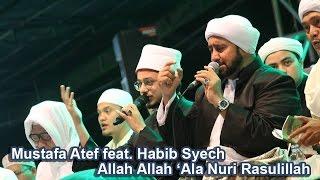 Allah Allah 'Ala Nuri Rasulillah - Mustafa Atef & Habib Syech - Lirboyo Bersholawat (Terbaru)