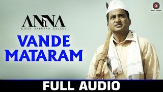 Vande Mataram - Full Audio | Anna | Shashank Udapurkar, Tanishaa Mukherji, Govind Namdeo | Prithvi G