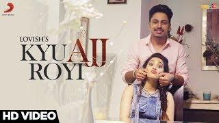 Lovish - Kyu Ajj Royi | Jaymeet | Navjeet | Latest Punjabi Song 2017