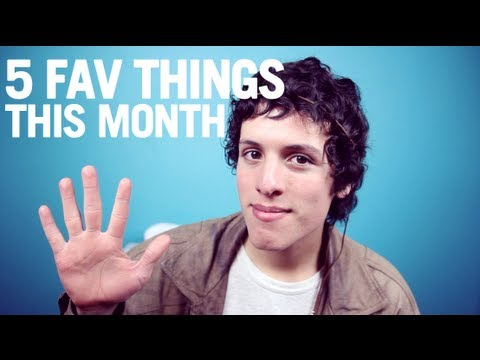 5 FAV THINGS THIS MONTH!!