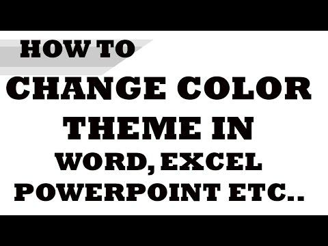 How to: Change the Color Theme in Microsoft - Word,Excel, Powerpoint, etc....
