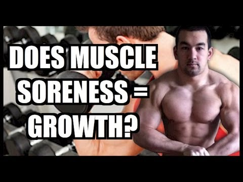 Does Muscle Soreness Mean Growth?