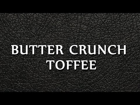 Butter Crunch Toffee