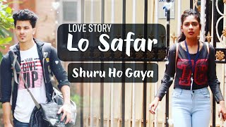 Lo Safar Shuru Ho Gaya   Cover Video a New Love Story Song Baaghi 2   Manazir & Shivani