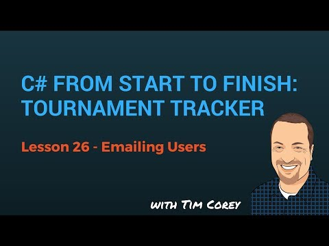 C# App Start To Finish Lesson 26 - Emailing Users