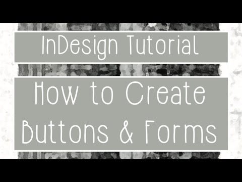 Indesign Tutorial - How to Create Buttons & Forms