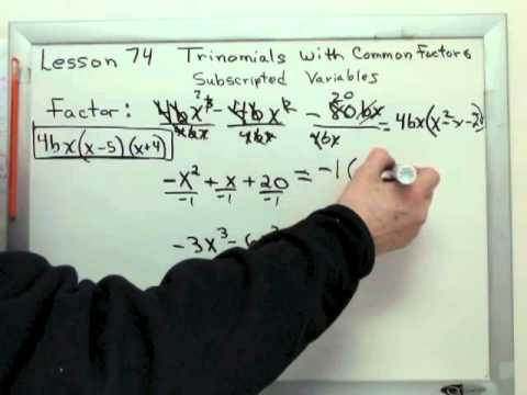 Lesson 74 Factor Trinomial with Common Factor