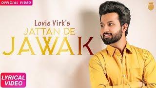 Jattan De Jawak   Lovie Virk   New Song 2018   Silver Studios