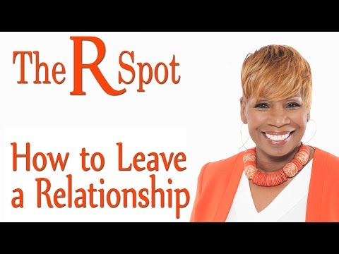 How To Leave A Relationship - The R Spot Episode 4