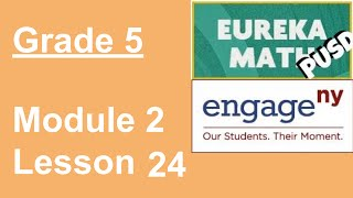 Eureka Math Grade 5 Module 2 Lesson 24 (updated)