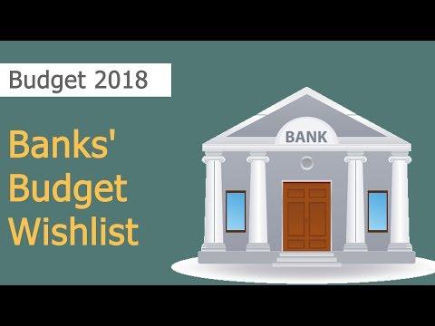 Banks Wishlist From Budget 2018: Three Key Demands