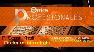 Entre Profesionales: ¿es El Islam Una Religión De Paz? 2/8