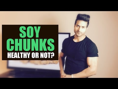 Is SOY CHUNK Healthy or Not? How much a day is Safe? Info by Guru Mann