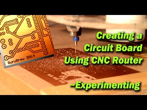 Creating a Circuit Board Using CNC Router - Experimenting