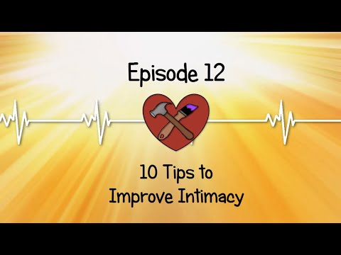 Improving Intimacy In Your Relationship (Episode 12)