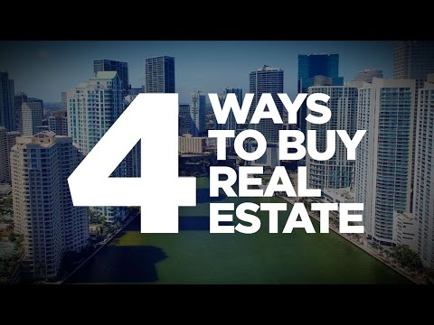 4 Ways to Buy Real Estate - Real Estate investing Made Simple