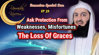 Ask Protection From Weaknesses, Misfortunes, The Loss Of Graces    Ep #23 SFR   Ramadan 2018