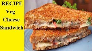 Veg Cheese sandwich Recipe   veg sandwich banane ki vidhi   sandwich recipe in hindi
