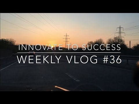Innovate to Success - Weekly Vlog #36