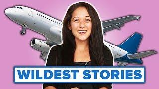 Flight Attendants Share Their Wildest Stories