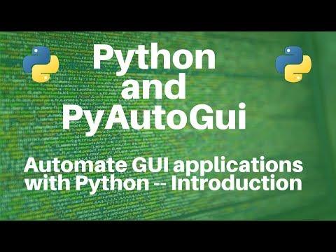 PyAutoGui: Automate GUI applications with Python and PyAutoGUI (Part 1)