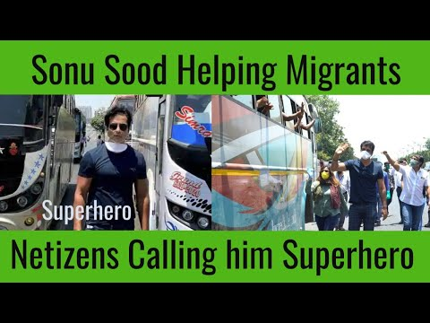 Sonu Sood helping migrant workers to go home | People calling him real life hero