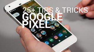 25+ Pixel and Pixel XL Tips and Tricks!