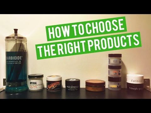 How to Choose the Right Products | Men's Hair & Style Advice