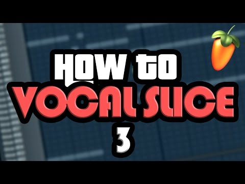 Aces Teaches: How To Vocal Slice Part 3 (Revised) [FL Studio]