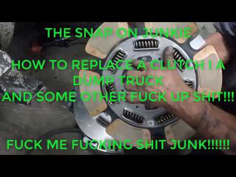 HOW TO REPLACE A CLUTCH IN A DUMP TRUCK THE SNAP ON JUNKIE