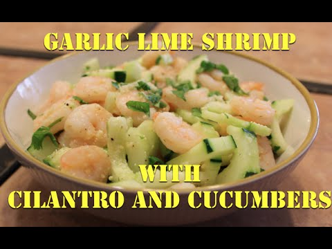 Garlic Lime Shrimp With Cilantro and Cucumbers