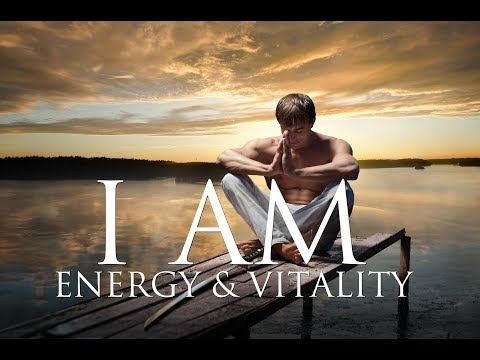 I AM Affirmations: Unstoppable Energy, Physical Vitality, Radiant Health, Healing, Passion & Purpose