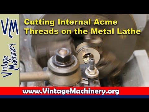 Cutting Internal Acme Threads on the Metal Lathe