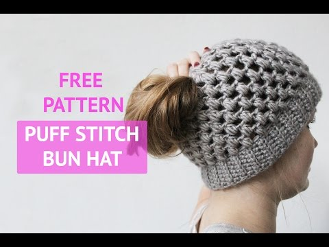HOW TO CROCHET A PUFF STITCH BUN HAT - FREE PATTERN