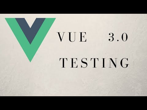 HOW TO TEST WITH VUE-CLI 3.0! (Vue.js)