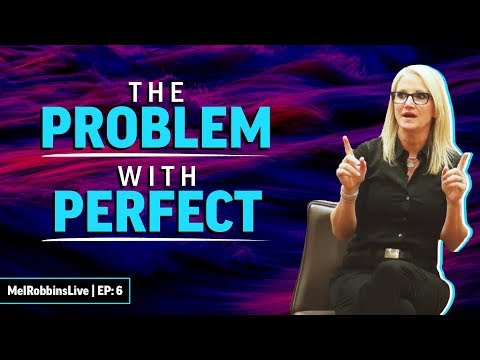 The problem with being perfect | MELROBBINSLIVE EP 6