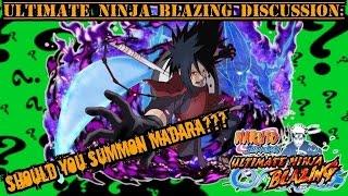SHOULD YOU SUMMON MADARA??? Naruto Shippuden Ultimate Ninja Blazing Discussion