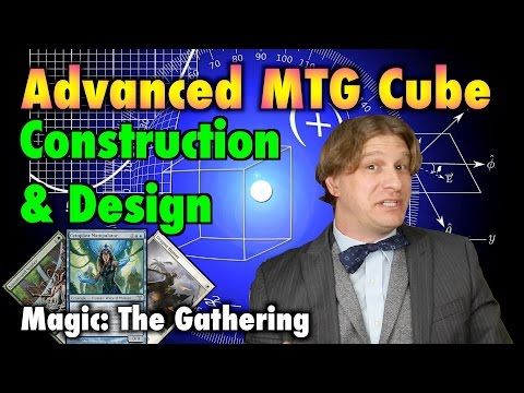 MTG - Advanced Cube Construction 301 - Design And Upgrade Your Cube For Magic: The Gathering